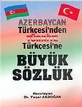Azerbaycan Türkçesi , Türkiye Türkçesi Kiçik Sözlük